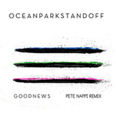 Good News (Pete Nappi Remix) by Ocean Park Standoff