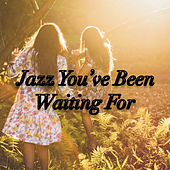 Jazz You've Been Waiting For di Various Artists
