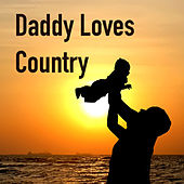 Daddy Loves Country von Various Artists