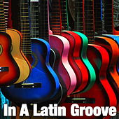 In A Latin Groove von Various Artists