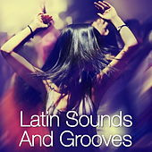 Latin Sounds And Grooves de Various Artists