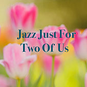 Jazz Just For Two Of Us de Various Artists