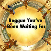 Reggae You've Been Waiting For de Various Artists