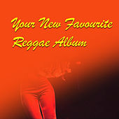 Your New Favourite Reggae Album de Various Artists