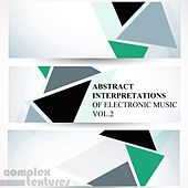 Abstract Interpretations of Electronic Music, Vol. 2 by Various Artists