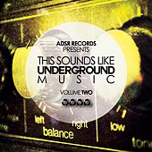 This Sounds Like Underground Music, Vol. 2 by Various Artists