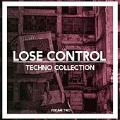 Lose Control Techno Collection, Vol. 2 by Various Artists