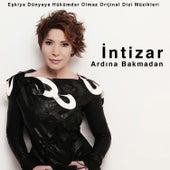 Ardına Bakmadan / Eşkiya Dünyaya Hükümdar Olmaz (Orijinal Dizi Müzikleri) von İntizar