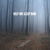 Help Me Sleep Rain by Various Artists