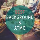 Best Background & Atmo - Dinner & Friends Hintergrundmusik (Good Atmosphere Edition) by Various Artists