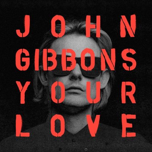 Your Love di John Gibbons
