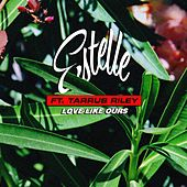 Love Like Ours (feat. Tarrus Riley) by Estelle