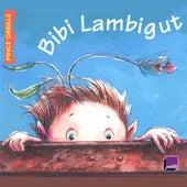 Bibi Lambigut (Collection Les histoires du Pince Oreille) by Caroline Ledoux
