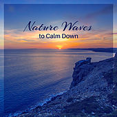 Nature Waves to Calm Down – Healing Touch, Sensual Vibes, Relaxing Melodies, Stress Relief, New Age Rest by Nature Tribe
