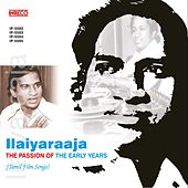 Ilaiyaraaja - The Passion of the Early Years by Various Artists