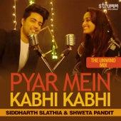 Pyar Mein Kabhi Kabhi - Single by Shweta Pandit
