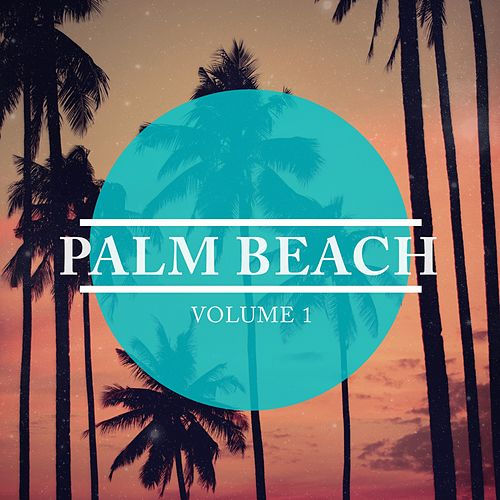 Palm Beach, Vol. 1 (Finest In Lounge & Deep House) by Various Artists
