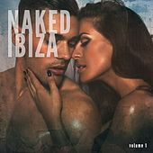 Naked Ibiza, Vol. 1 (Pure Fresh Balearic Summer Chill Tunes) by Various Artists