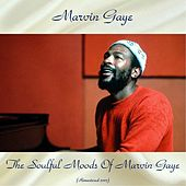 The Soulful Moods of Marvin Gaye (Remastered 2017) von Marvin Gaye
