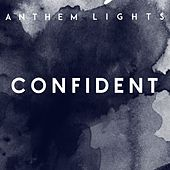 Confident by Anthem Lights