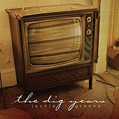 The Dig Years by Jackie Greene