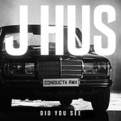 Did You See (Conducta Remix) von J Hus