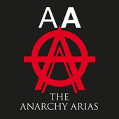 The Anarchy Arias by The Anarchy Arias