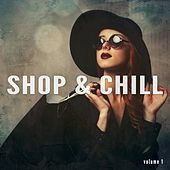 Shop & Chill, Vol. 1 (Perfect Sound After Hard Shopping Trip) by Various Artists