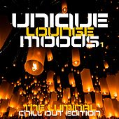 Unique Lounge Moods Vol.1 (The Luminal Chill Out Edition) by Various Artists