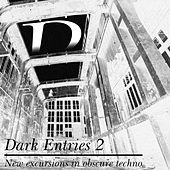 Dark Entries, Vol. 2 (New Excursions in Obscure Techno) von Various Artists