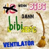 Wenn Bibi dann Bibi B.....berg (Das muss mal gesagt werden Edition) by Ventilator