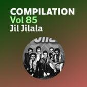 Compilation Vol 85 (Jil jilala sur Nessma) by Jil Jilala