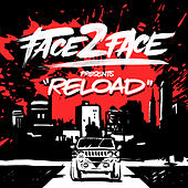 Reload by Face 2 Face