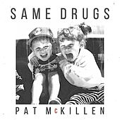 Same Drugs de Pat McKillen