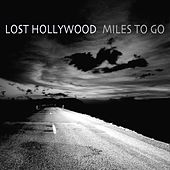 Miles to Go von Lost Hollywood