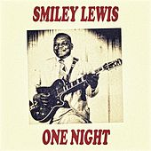 One Night by Smiley Lewis