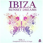 Ibiza Sunset Dreams, Vol. 3 (Compiled by DJ Zappi) von Various Artists