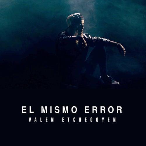 El Mismo Error by Valen Etchegoyen