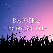 Best Of Jazz Before Bed by Various Artists