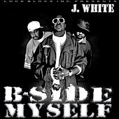 B-Side Myself di J White
