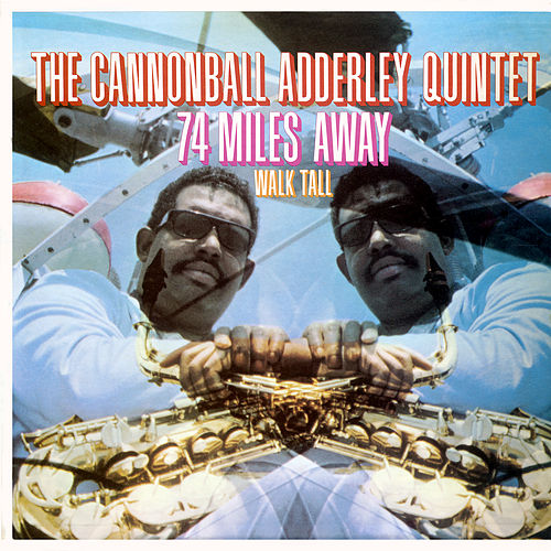 74 Miles Away/Walk Tall (Live) by Cannonball Adderley