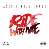 Ride With Me (feat. Kojo Funds) von A.S.C.O.