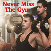 Never Miss The Gym by Various Artists