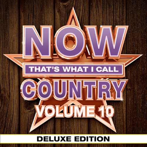 NOW That's What I Call Country Vol. 10 (Deluxe Edition) by Various Artists