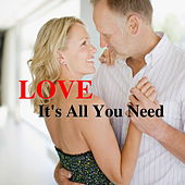 LOVE, It's All You Need by Various Artists