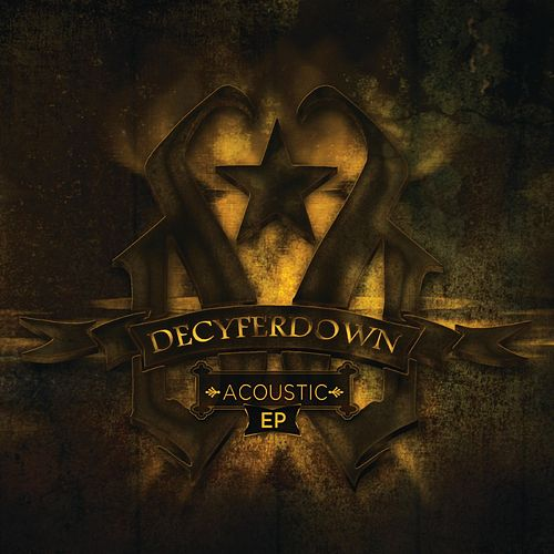 Acoustic - EP by Decyfer Down