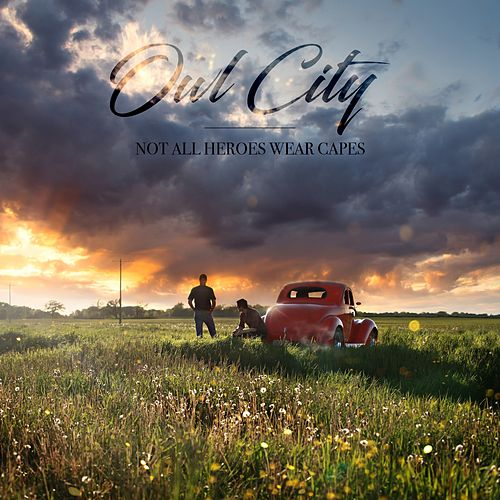 Not All Heroes Wear Capes by Owl City