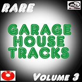 Rare Garage House Tracks, Vol. 3 by Various Artists