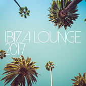 Ibiza Lounge 2017 by Various Artists
