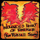Wounded Heart Of America von Tom Russell